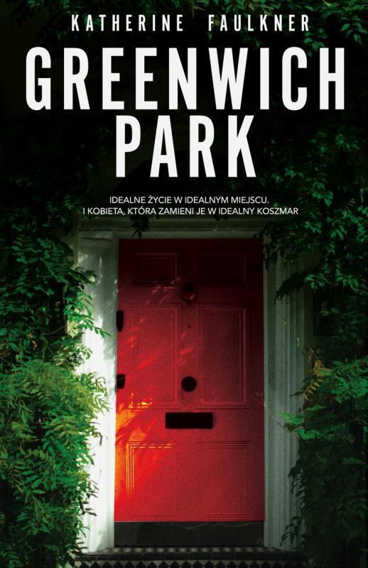 Jakie sekrety skrywają mieszkańcy Greenwich Park? - thriller Katherine Faulkner od19 maja wksięgarniach